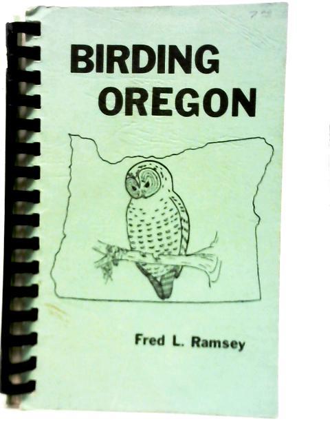 Birding Oregon By F.L Ramsey