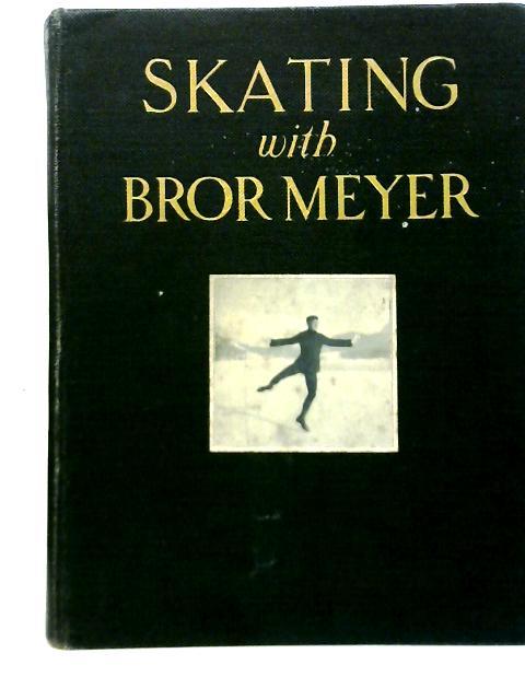 Skating With Bror Meyer By Bror Meyer