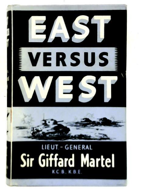 East Versus West By Giffard Martel