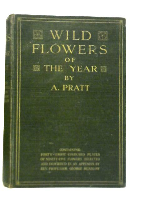 Wild Flowers of the Year By A. Pratt