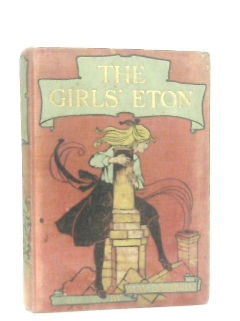 The Girls' Eton By May Baldwin