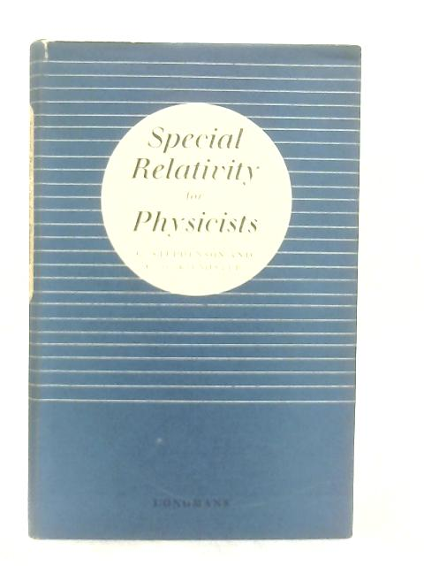 Special Relativity for Physicists By G. Stephenson