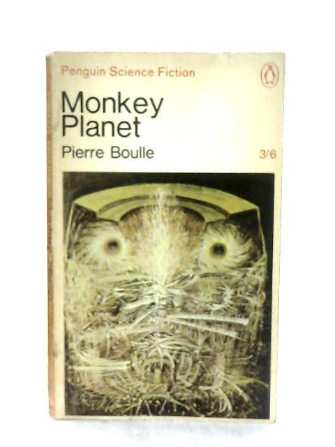 Monkey Planet By Pierre Boulle