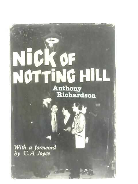 Nick Of Notting Hill, The Story Of The Bearded Policeman Constable J. Nixon By Anthony Richardson