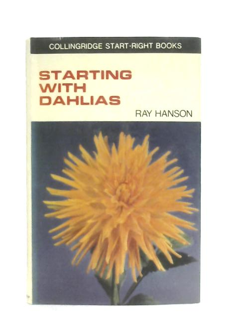 Starting with Dahlias By Ray Hanson