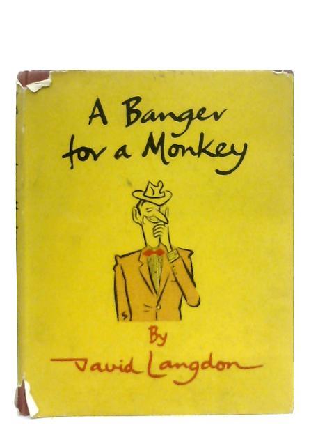 A Banger For A Monkey By David Langdon