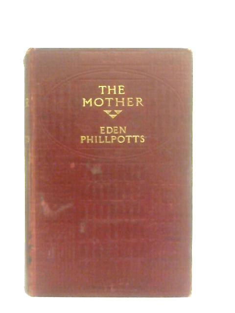 The Mother By Eden Phillpotts