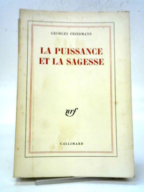 La Puissance Et La Sagesse By Georges Friedmann