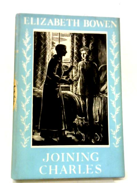 Joining Charles By Elizabeth Bowen