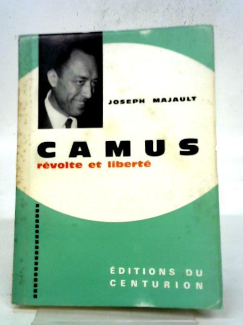 Camus Revolte Et Liberte By J. Majault