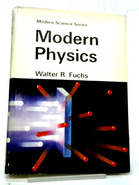 Modern Physics By Walter Robert Fuchs