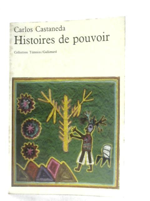 Histoires de Pouvoir By Carlos Castaneda