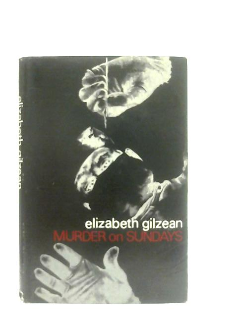 Murder on Sundays By Elizabeth Gilzean