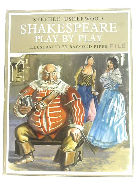 Shakespeare, Play by Play By Stephen Usherwood