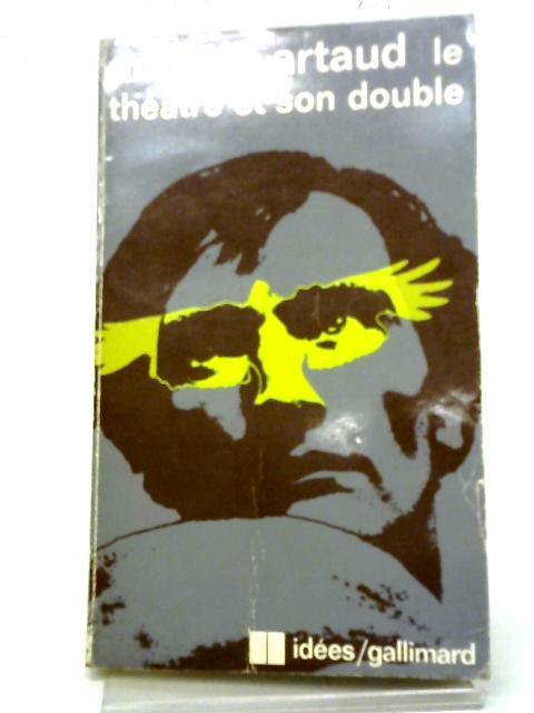 Le Theatre Et Son Double By A. Artaud