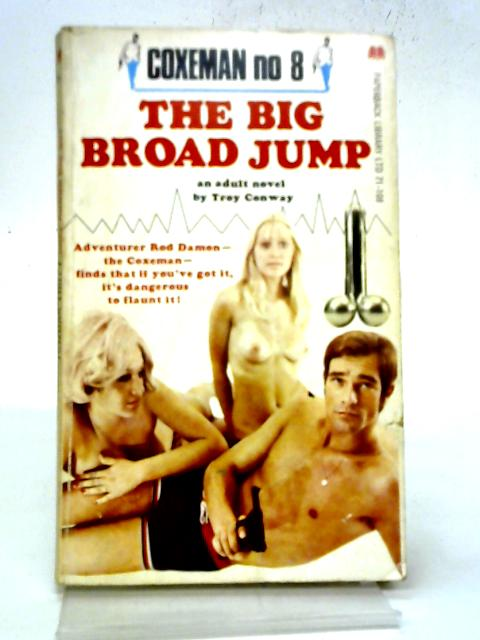 The Big Broad Jump By Troy Conway
