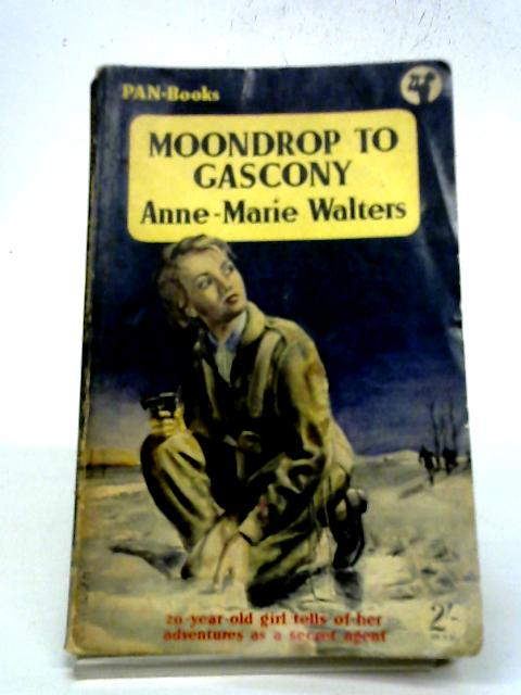 Moondrop To Gascony (Pan Books) By Anne-Marie Walters