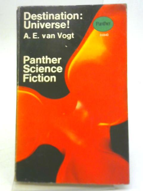 Destination: Universe! By AE. van. Vogt