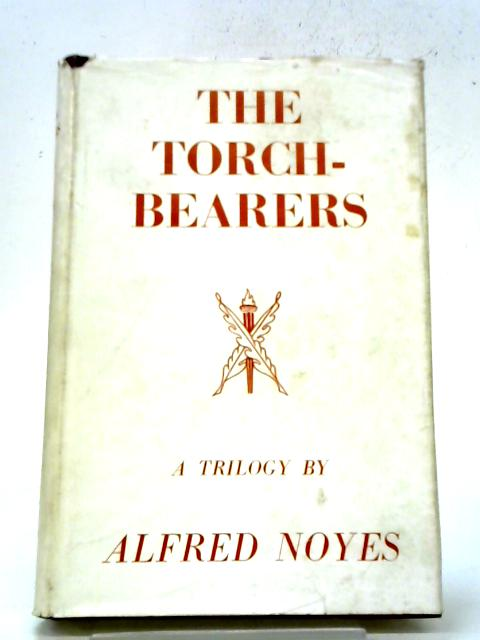 The Torch-bearers By Alfred Noyes