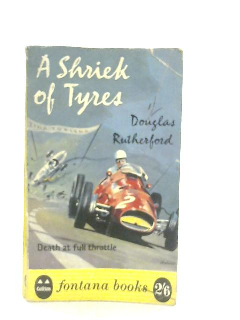 A Shriek of Tyres By Douglas Rutherford