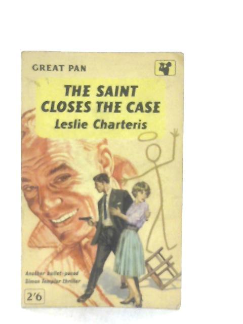 The Saint Closes The Case By Laslie Charteris