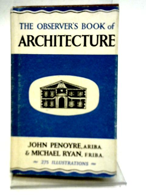 The Observer's Book of Architecture By John Penoyre & Michael Ryan