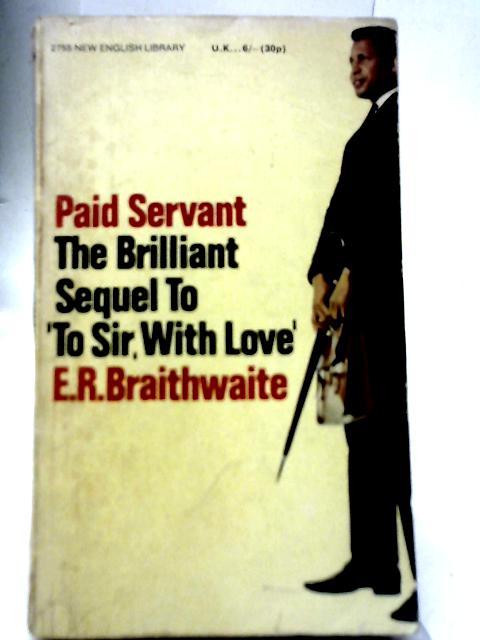 Paid Servant By E R Braithwaite