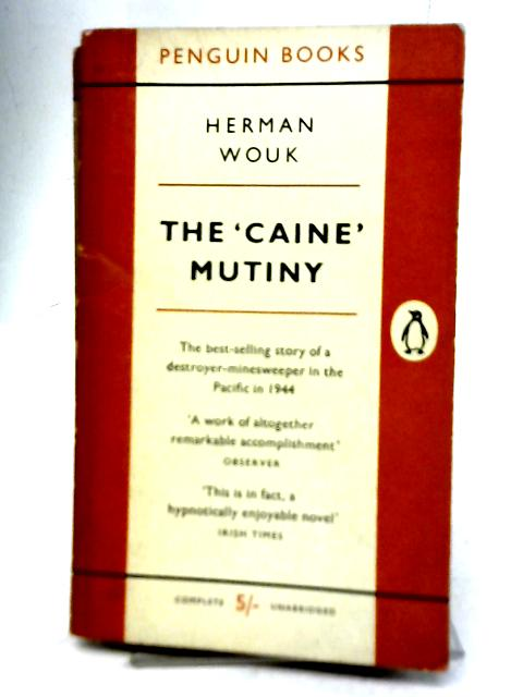 The Caine Mutiny By Herman Wouk