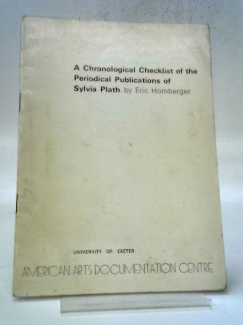 Chronological Checklist of the Periodical Publications of Sylvia Plath By Eric Homberger