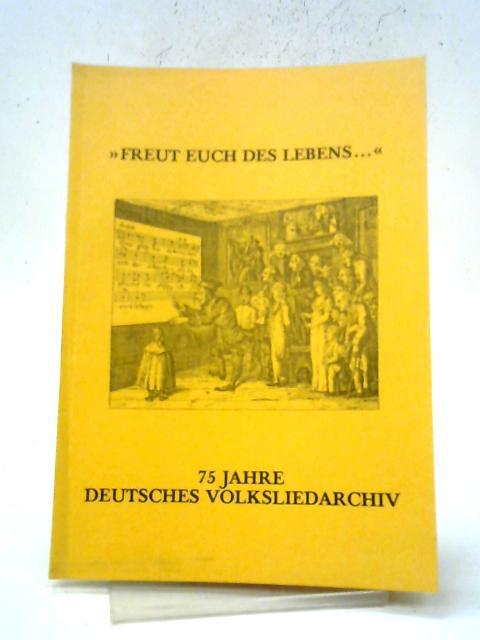 Austellung 'Freut Euch des Lebens' - 75 Jahre deutsches Volksliedarchiv, Freiburg i. Br. By Anon