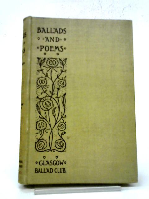 Ballads and Poems, Third Series. By Members of the Glasgow Ballad Club