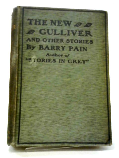 The New Gulliver and Other Stories By Barry Pain