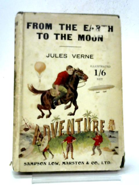 From the Earth to the Moon Direct in 97 Hours 20 Minutes By Jules Verne
