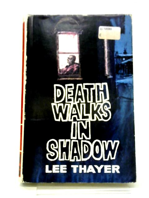 Death Walks In Shadow: A Peter Clancy Mystery By Lee Thayer