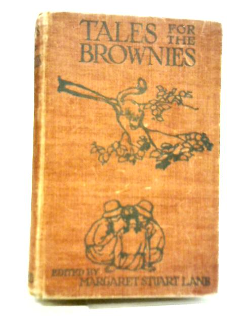 Tales For The Brownies By Margaret Stuart Lane