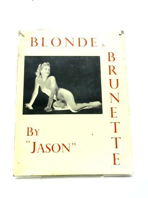 "Blonde & Brunette By ""Jason"""