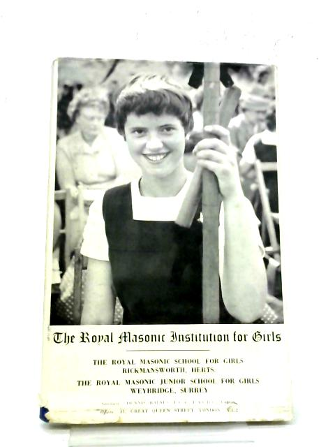 The Royal Masonic Institution for Girls: Year Book 1960 By The Editors
