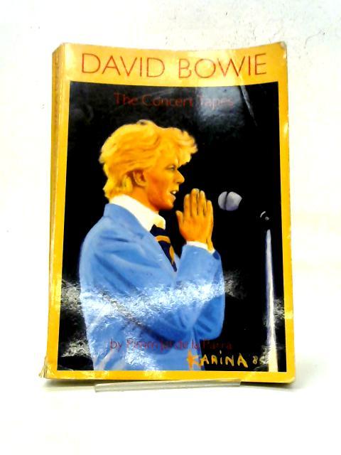 David Bowie The Concert Tapes By Pimm Jal de la Parra