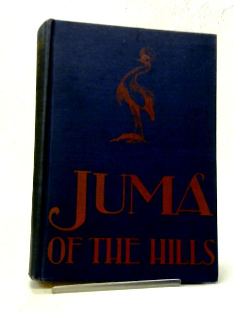 Juma of the Hills, A Story of West Africa By Erick Berry