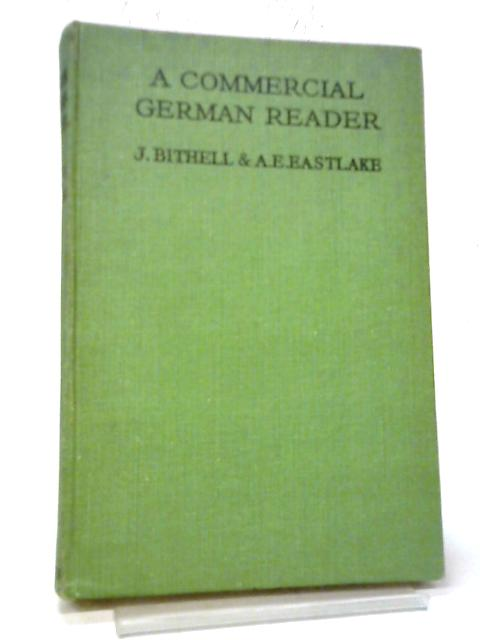 A Commercial German Reader By J. Bithell