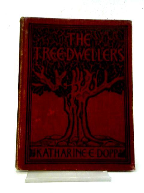 The Tree-Dwellers By Katharine Elizabeth Dopp