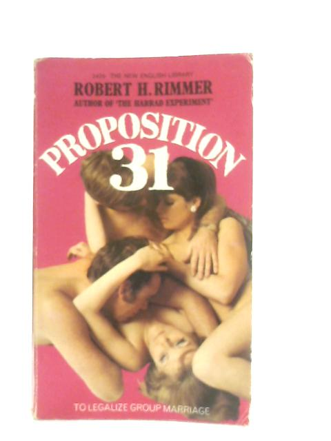 Proposition Thirty One By Robert H. Rimmer