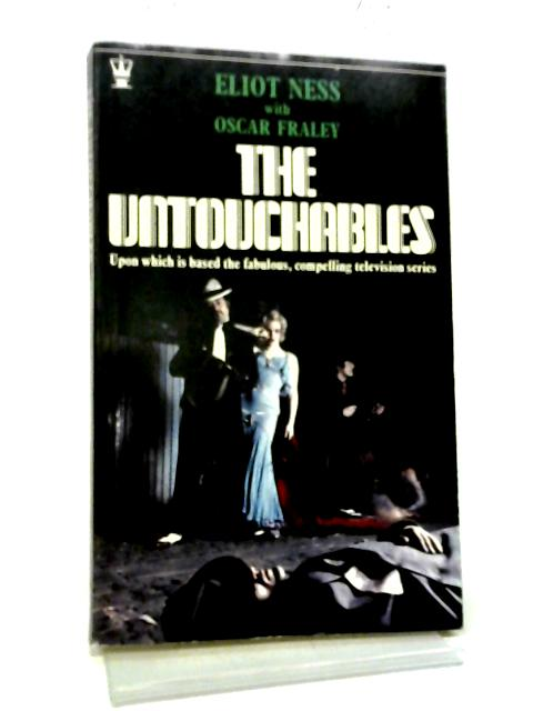 The Untouchables By Eliot Ness with Oscar Fraley