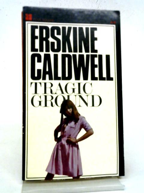 Tragic Ground (Four Square Books) By Erskine Caldwell