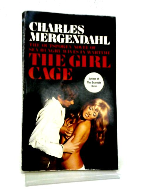 The Girl Cage By Charles Mergendahl