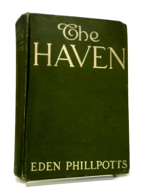 The Haven By Eden Phillpotts