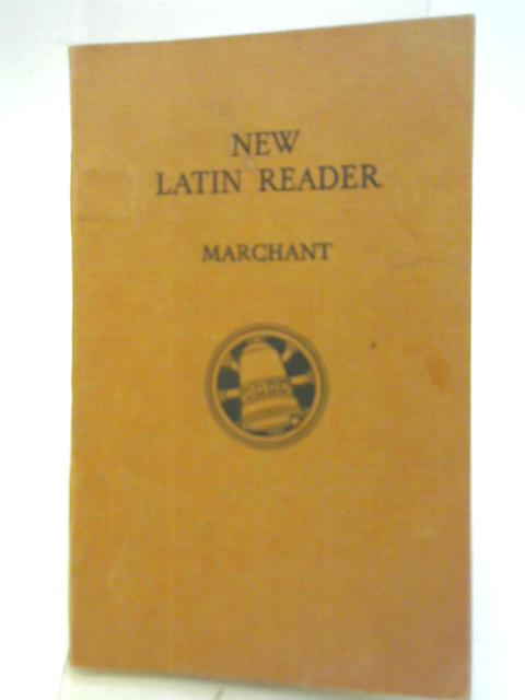 A New Latin Reader By E C Marchant