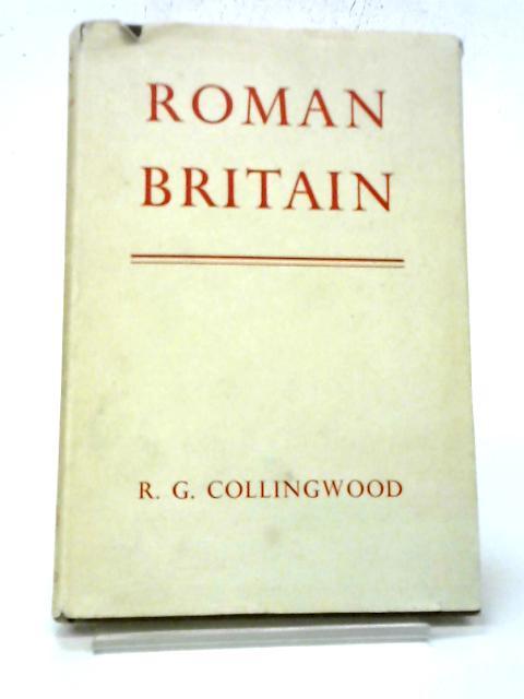 Roman Britain By Collingwood, R.G.