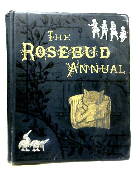 The Rosebud Annual By Unstated