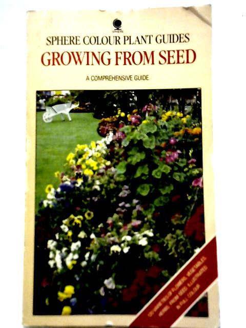 Sphere Colour Plant Guides Growing from Seed By Tony Loynes